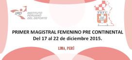 Lima, Per.- Magistral Femenino Pre Continental, 17 al 22 dic