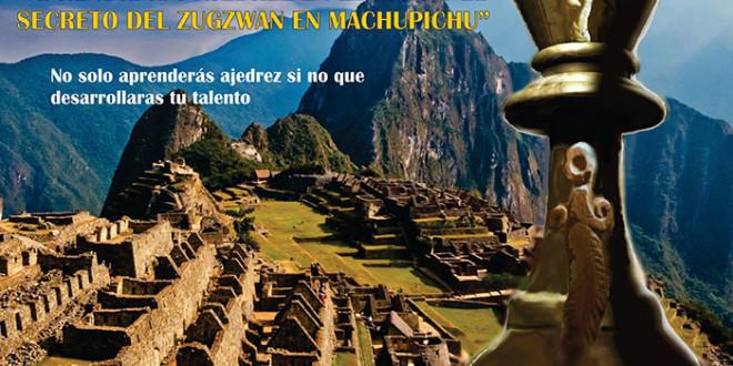 Libro: Aprendiendo ajedrez en el Perú y el secreto del Zugzwang en Macchu Picchu