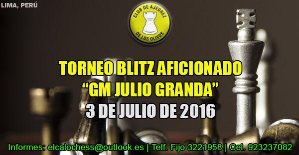 "Lima, Per.- TORNEO BLITZ AFICIONADO  ""GM JULIO GRANDA"", 3 Jul 2016"