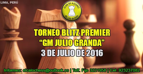 """Lima, Per.- TORNEO BLITZ PREMIER  """"GM JULIO GRANDA"""", 3 jul 2016"""