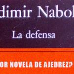 La defensa, de Vladimir Nabokov