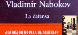 La defensa, de Vladimir Nabokov, ¿la mejor novela de ajedrez?