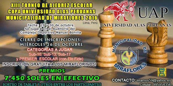 """XIII TORNEO DE AJEDREZ ESCOLAR """"COPA UNIVERSIDAD ALAS PERUANAS-MUNICIPALIDAD DE MIRAFLORES"""" 2016"""