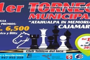 Cajamarca, Per.- Primer Torneo Municipal Atahualpa In Memoriam, 17 al 20 Nov 2016