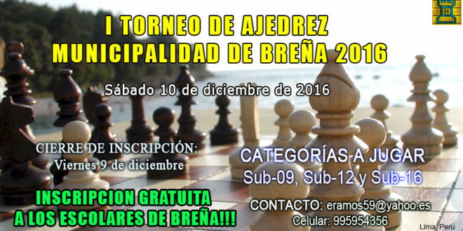 Lima, Per.- I TORNEO DE AJEDREZ MUNICIPALIDAD DE BREÑA 2016, 10 dic 2016