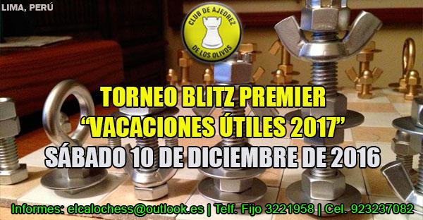 "Lima, Per.- TORNEO BLITZ PREMIER ""VACACIONES ÚTILES 2017"", 10 dic 2016"