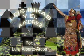 Lima, Perú.- Entrevista sobre los Incas y el Ajedrez, Dom 26 Feb / 9:00 p.m.