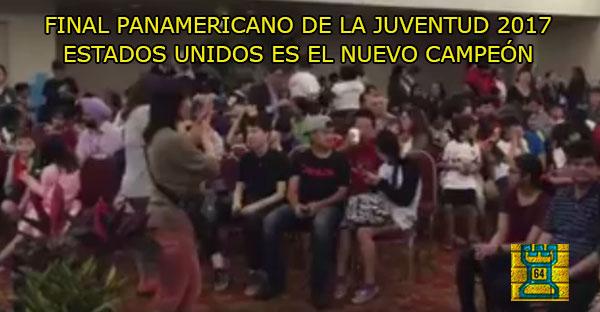 Final Panamericano de Ajedrez de la Juventud 2017 – Estados Unidos es el nuevo campeón