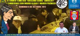 """Lima, Per.- II Torneo Temático """"Siciliana Canal-Sokolsky"""" y Simultáneas con Ingrid Aliaga y Marco Pacheco, 8 oct 2017"""
