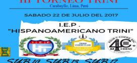 Lima, Per.- III Torneo Trini, Sábado 22 de julio del 2017