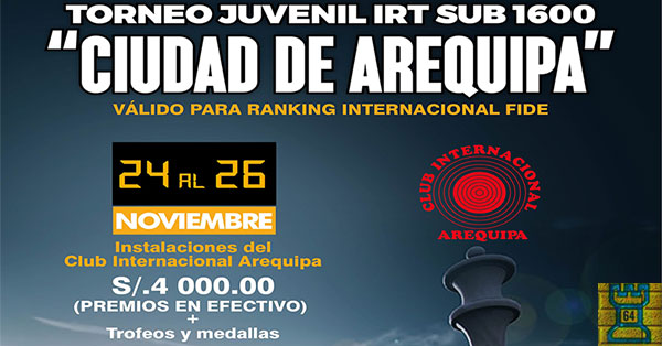 "Perú.- Torneo Juvenil de Ajedrez IRT Sub 1600 ""Ciudad de Arequipa"", 24 al 26 nov"