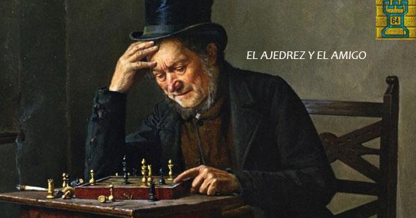 Poesía: EL AJEDREZ Y EL AMIGO